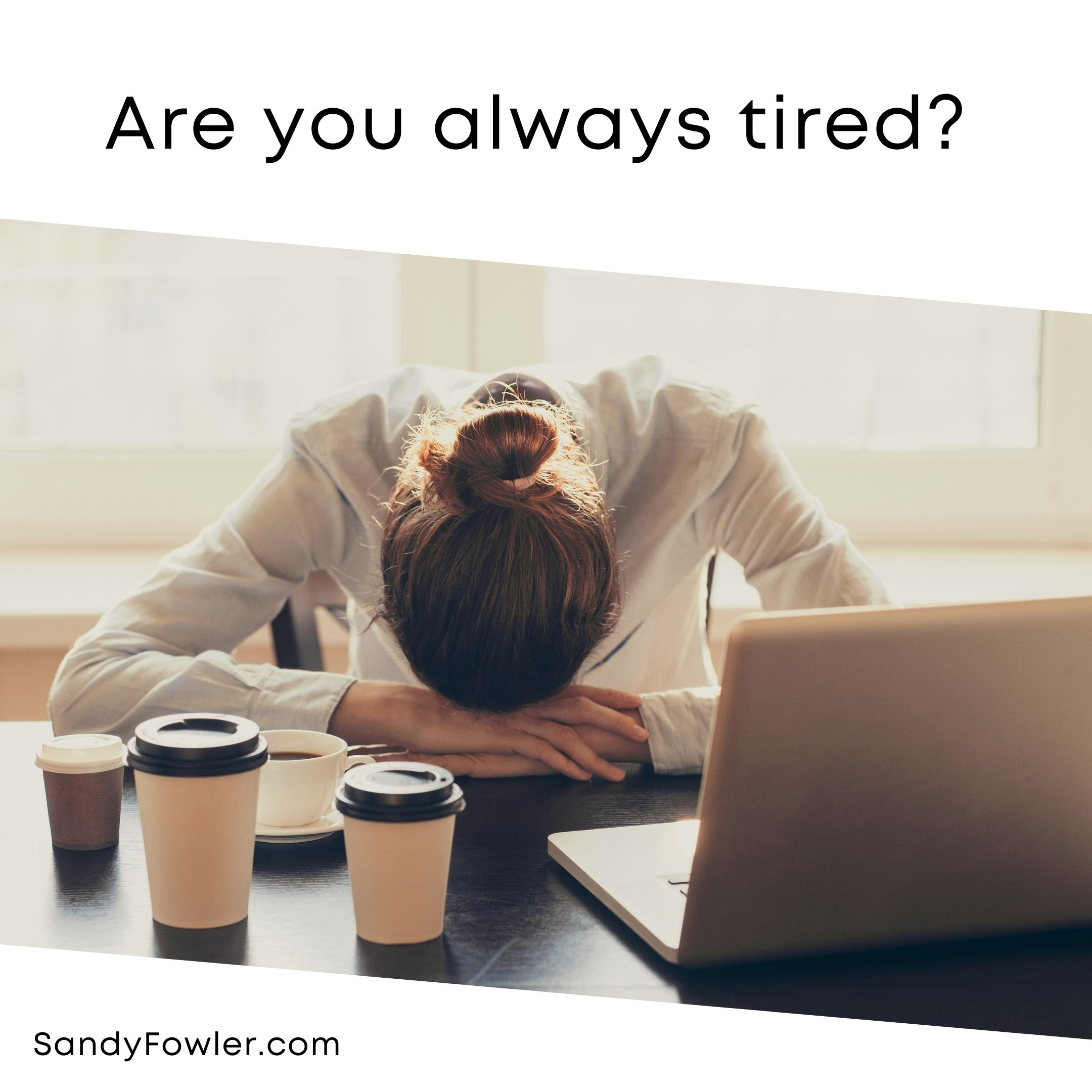 When You Are Always Tired