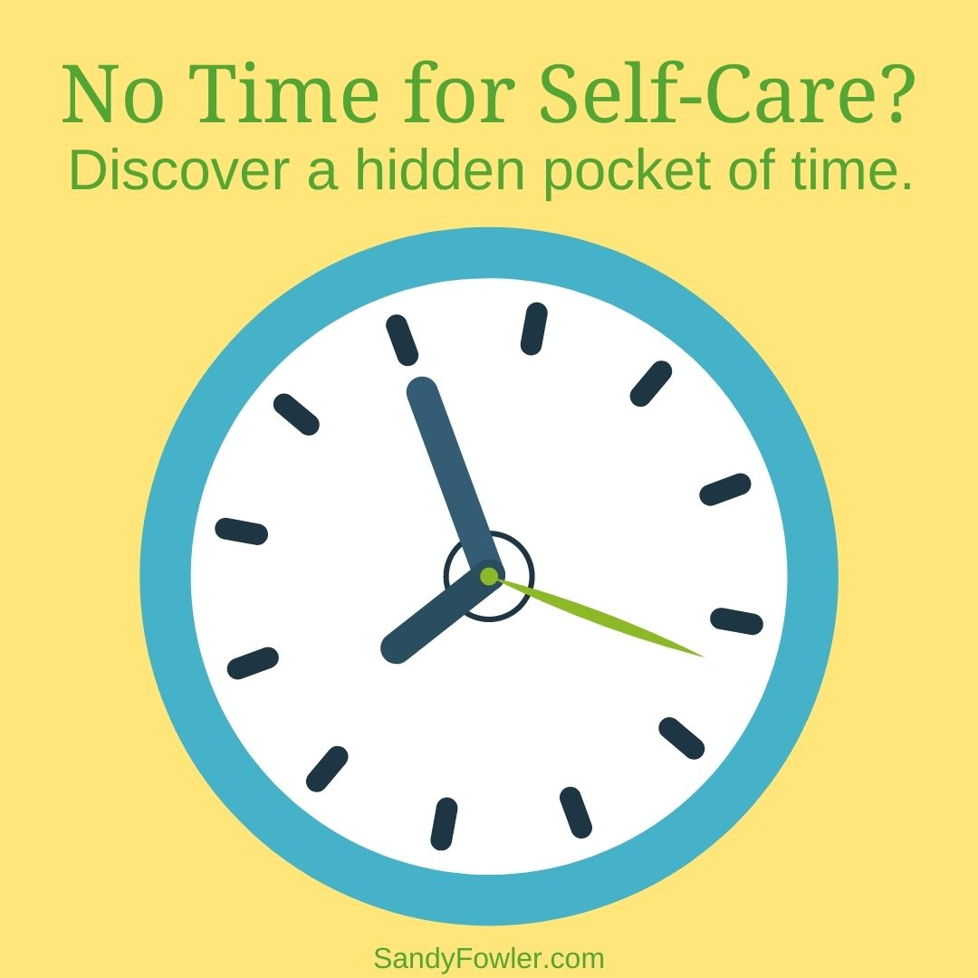 No Time for Self-Care? Here's a Hidden Pocket of Time